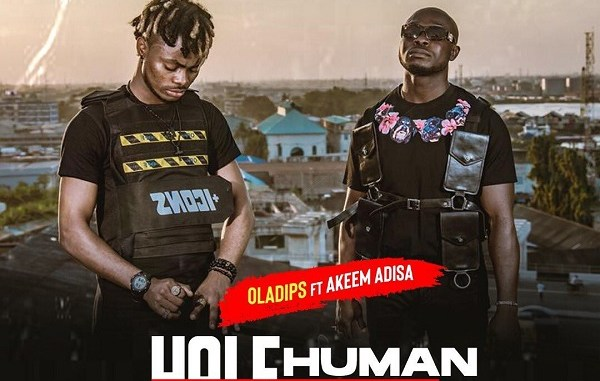 DOWNLOAD : Oladips – Half Human Half Rapft Akeem Adisa [MP3]