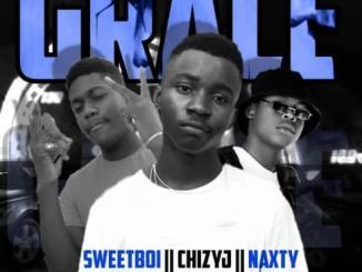 DOWNLOAD : ChizyJ X Sweetboi X Naxty -Grace [MP3]