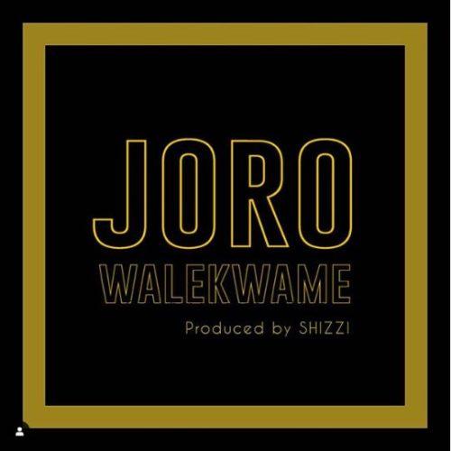 """DMW: """"Joro"""" by Wale Kwame (Prod. by Shizzi)"""