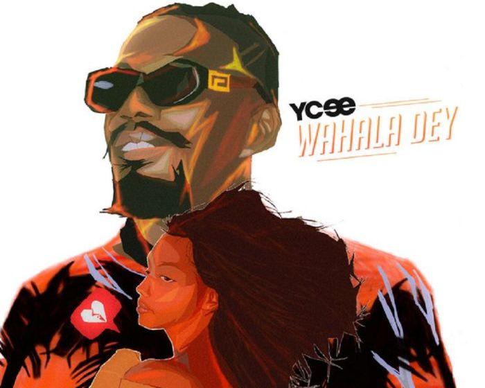 [Music]:Ycee – Wahala Dey