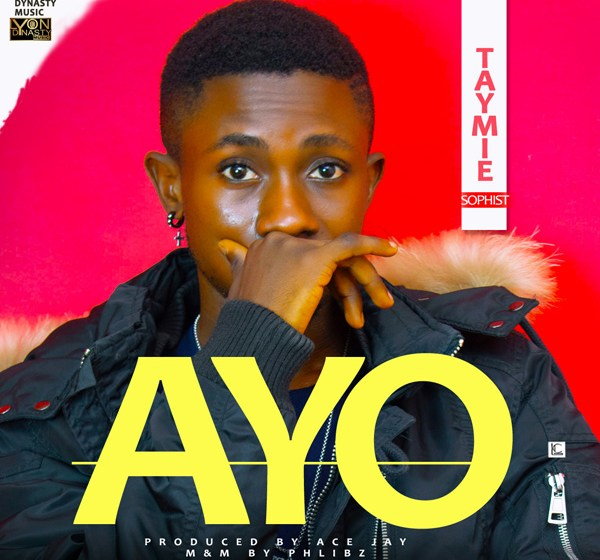 DOWNLOAD : Taymie Sophist – Ayo [MP3]
