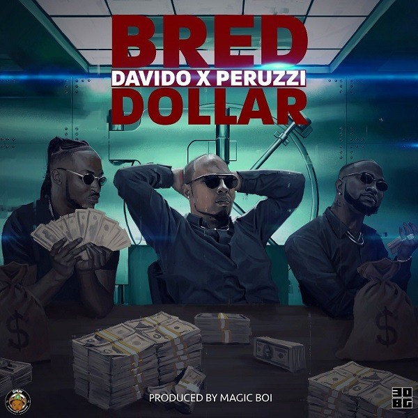 AUDIO : B-Red X Davido X Peruzzi – Dollar
