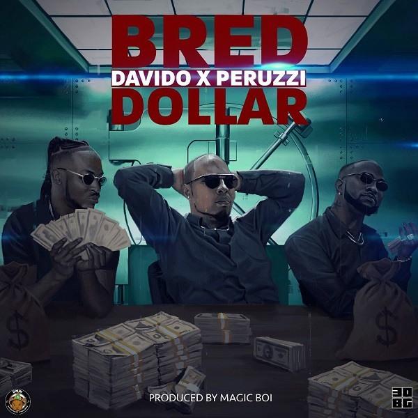 AUDIO : B-Red X Davido X Peruzzi – Dollar