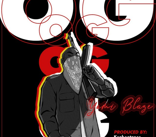 AUDIO : Yomi Blaze – OG
