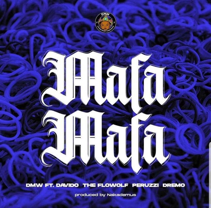 Davido X The Flowolf X Peruzzi X Dremo - Mafa Mafa