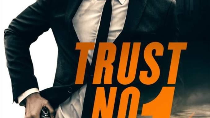 MOVIE : Trust No 1 (2019)