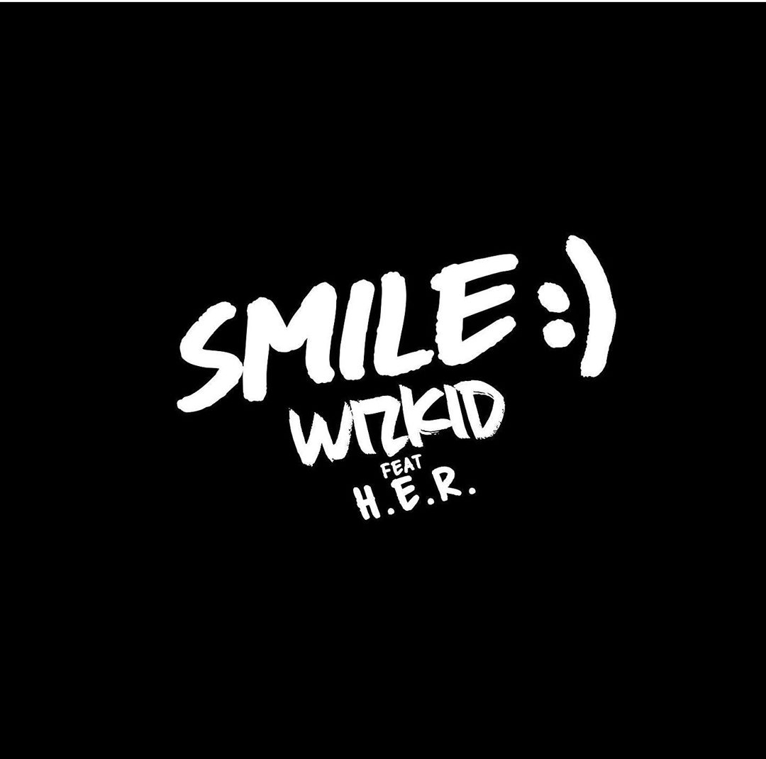 Wizkid ft H.E.R - Smile (Prod by P2J)