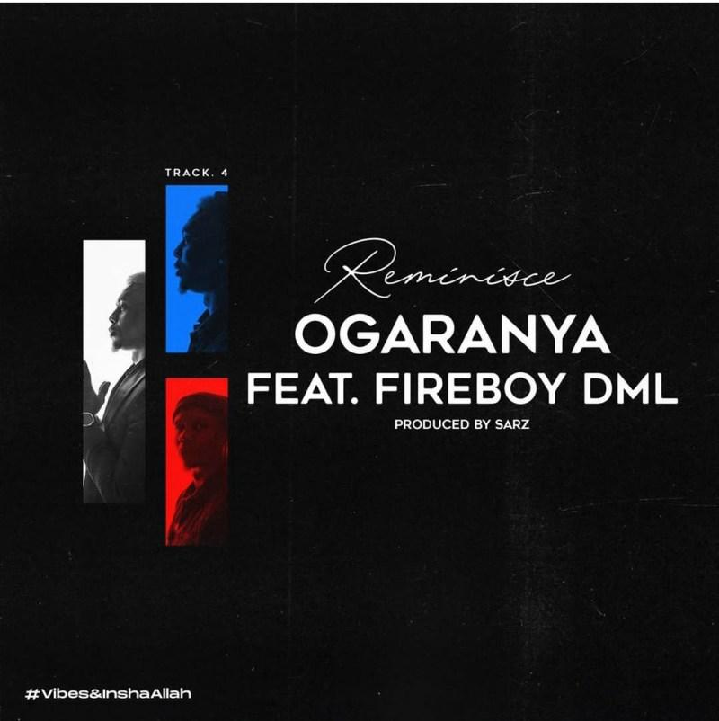Reminisce ft Fireboy DML - Ogaranya