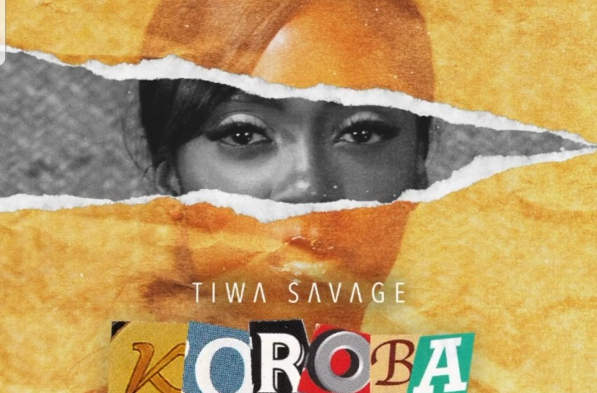 AUDIO : Tiwa Savage – Koroba