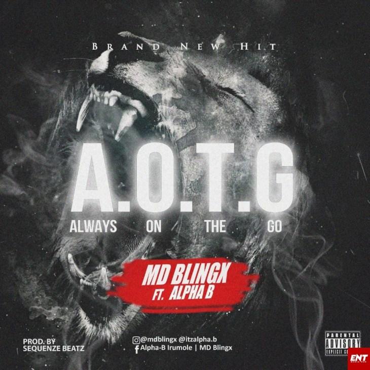 Md Blingx Ft Alpha B - Always On The Go (AOTG)