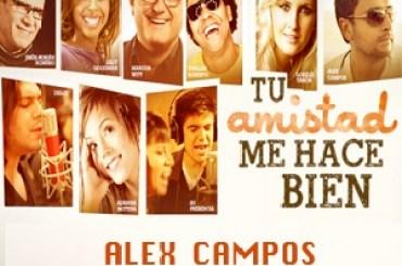 Alex campos y sus amigos cantan: Tu amistad me hace bien