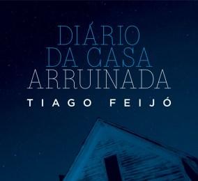 Resenha Literária – Diário da casa arruinada, de Tiago Feijó