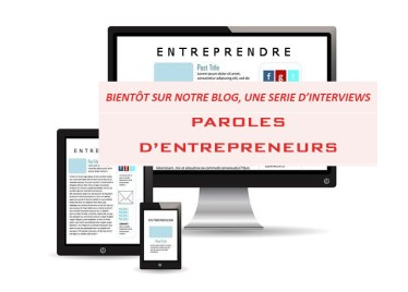 Interviews Paroles d'Entrepreneurs, par Jacques Bouquard - La Business Factory