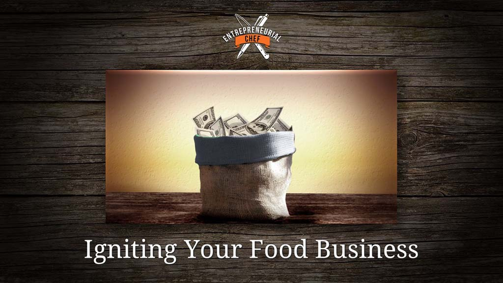 Igniting Your Food Business
