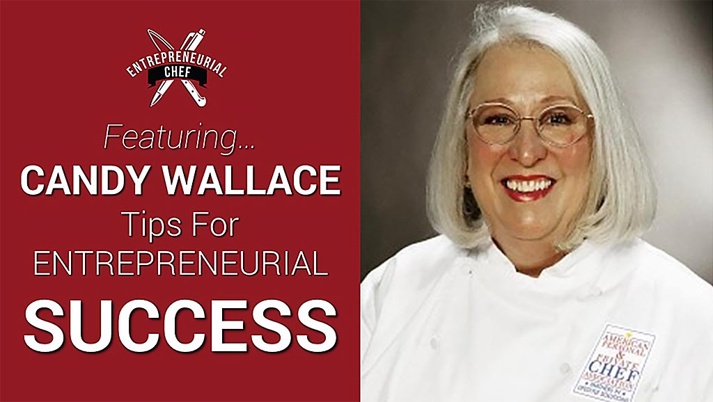 Tips for Going from Culinary Wantrepreneur to Entrepreneur with Candy Wallace