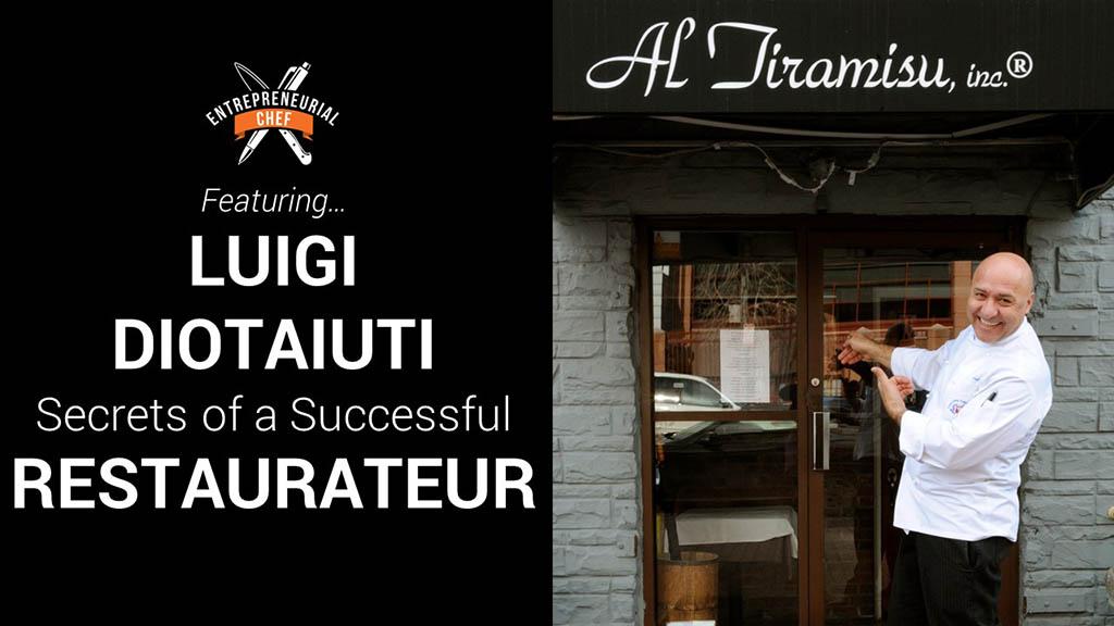 Secrets of a Successful Restaurateur with Luigi Diotaiuti