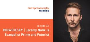 Jeremy Nulik is Evangelist Prime and Futurist | BIGWIDESKY