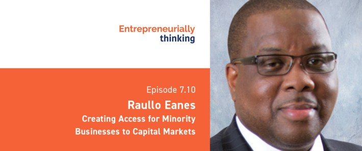Raullo Eanes   Creating Access for Minority Businesses to Capital Markets