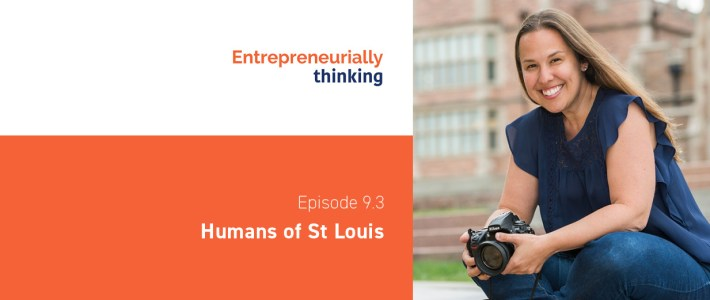 Humans of St. Louis on Entrepreneurially Thinking