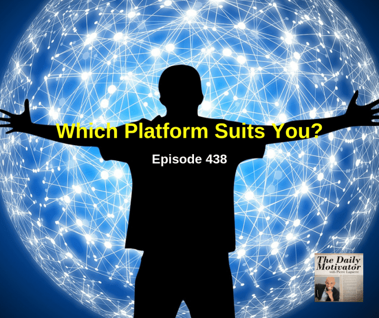 Which Platform Suits You?  Episode #438