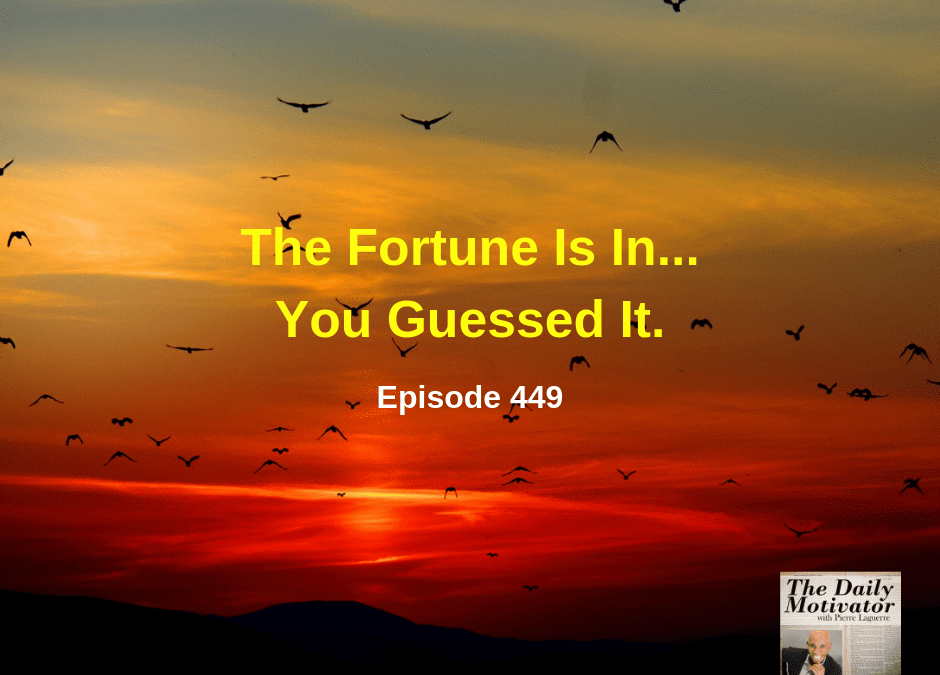 The Fortune Is In…You Guessed It. Episode #449
