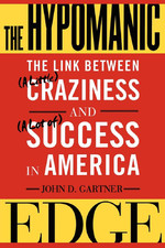 """John Gartner's profiles on success stories like Christopher Columbus, Alexander Hamilton, Andrew Carnegie, and Craig Venter depict """"the Link Between (a Little) Craziness and (a Lot of) Success."""""""