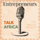 Entrepreneurs Talk Africa