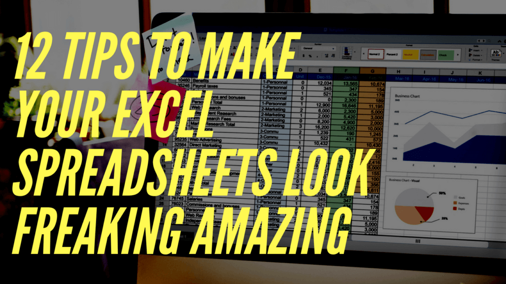 How to Make Your Excel Spreadsheets Look Professional in Just 12 Steps