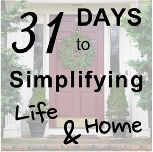 31 Days Simplifying LIfe & Home