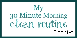 Day 13 of 31 Days:  My 30 Minute Morning Clean Routine