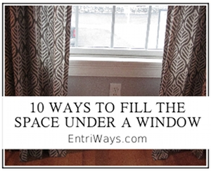 10 Ways to Fill the Empty Space Under a Window