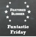 Funtatic Friday Featured Blogger