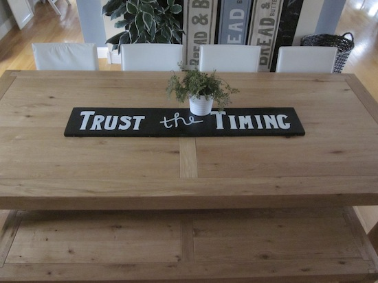 Trust the Timing wood table runner or sign