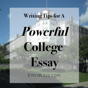 Writing Tips for a Powerful College Essay
