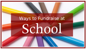 Ways to Fundraise at School