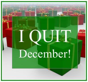 I Quit December