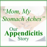 """""""Mom, My Stomach Aches""""   