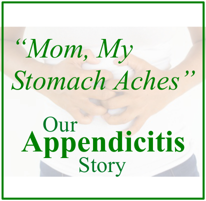 Our Appendicitis Story
