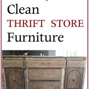Proven Ways to Clean Thrift Store and Other Pre-Owned Furniture