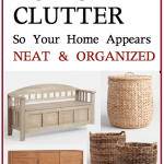 Disguising The Clutter So Your Home Appears Neat & Organized