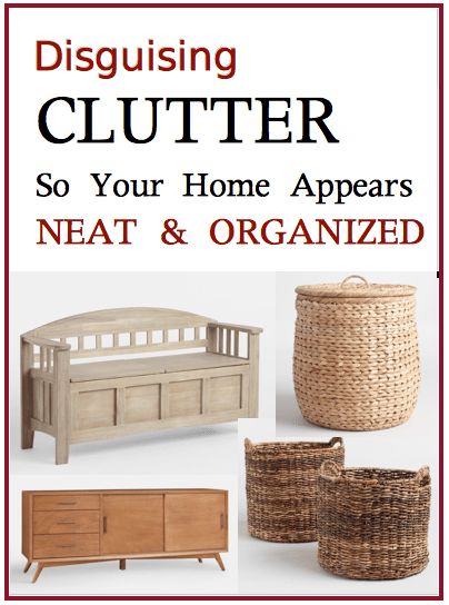 Disguising Clutter So Your Home Appears Neat & Organized