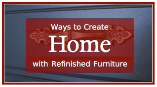 Create Home with Refinished Furniture