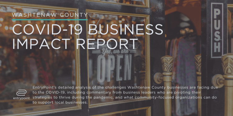ORIGINAL COVID-19 Business Impact Report Washtenaw County