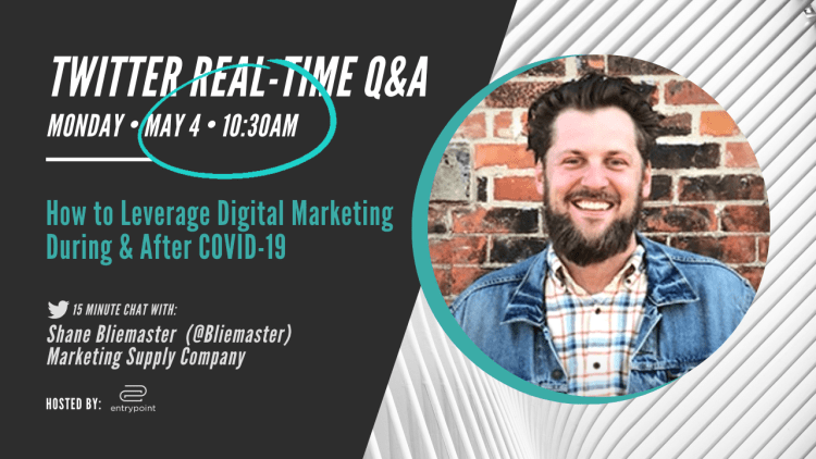 Episode 5: Shane Bliemaster, Founder of Marketing Supply Company discussing How to Leverage Digital Marketing During & After COVID-19