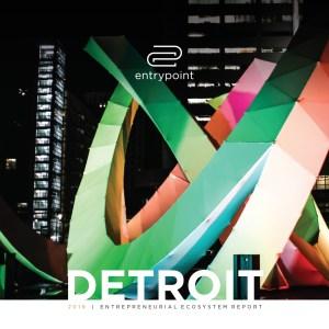 2019 Detroit Entrepreneurial Ecosystem Report
