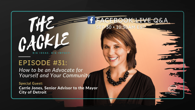 EntryPoint Weekly Interview series. The Cackle, Episode #31: How to be an Advocate for Yourself and Your Community