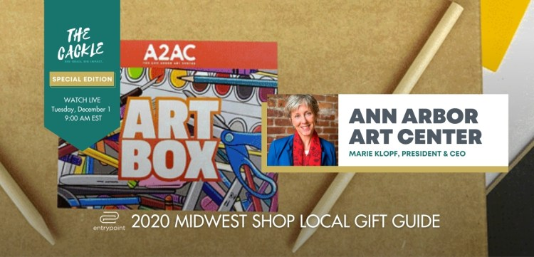 ENTRYPOINT 2020 MIDWEST LOCAL GIFT GIFT GUIDE - CACKLE EDITION - ANN ARBOR ART CENTER