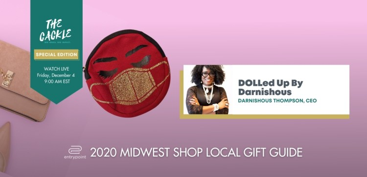 ENTRYPOINT 2020 MIDWEST LOCAL GIFT GIFT GUIDE - CACKLE EDITION - DOLLEDUP BY DARNISHOUS