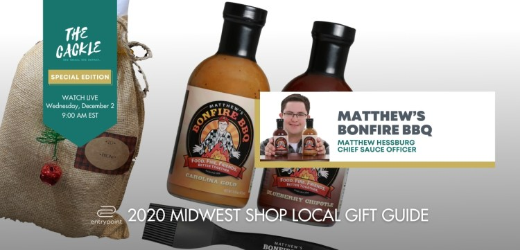 ENTRYPOINT 2020 MIDWEST LOCAL GIFT GIFT GUIDE - CACKLE EDITION - MATTHEWS BONFIRE BBQ SAUCE