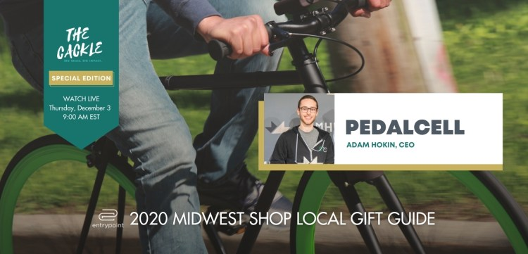 ENTRYPOINT 2020 MIDWEST LOCAL GIFT GIFT GUIDE - CACKLE EDITION - PEDALCELL